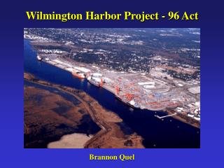 Wilmington Harbor Project - 96 Act