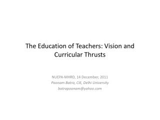 The Education of Teachers: Vision and Curricular Thrusts