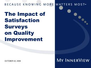 The Impact of Satisfaction Surveys  on Quality Improvement