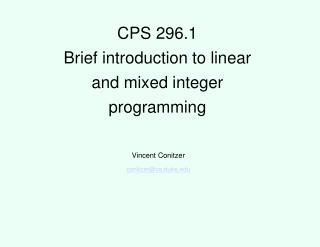 CPS 296.1 Brief introduction to linear and mixed integer programming