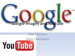 Google Images and Youtube