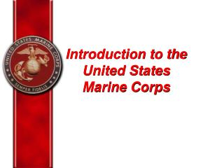Introduction to the United States  Marine Corps