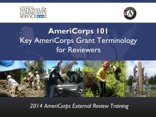 AmeriCorps 101 Key  AmeriCorps Grant Terminology  for  Reviewers