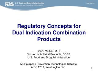 Regulatory Concepts for  Dual Indication Combination Products