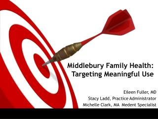 Middlebury Family Health: Targeting Meaningful Use