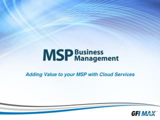 Adding  Value to your MSP with Cloud Services