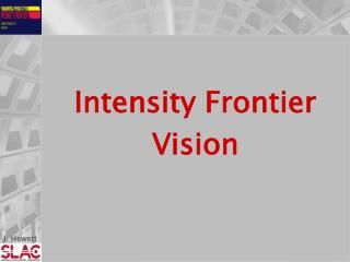 Intensity Frontier  Vision