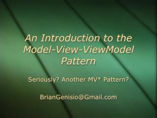 An Introduction to the Model-View-ViewModel Pattern
