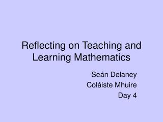 Reflecting on Teaching and Learning Mathematics