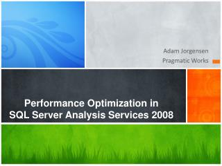Performance Optimization in  SQL Server Analysis Services 2008