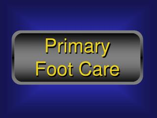 Primary Foot Care