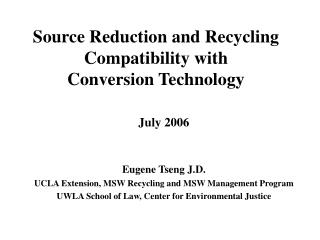 Source Reduction and Recycling Compatibility with  Conversion Technology