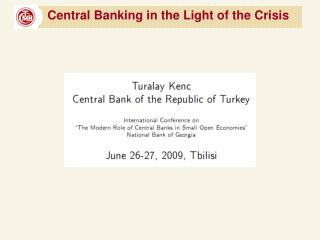 Central Banking in the Light of the  C risis