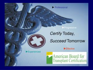 Certify  Today, Succeed  Tomorrow