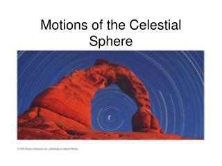 Motions of the Celestial Sphere