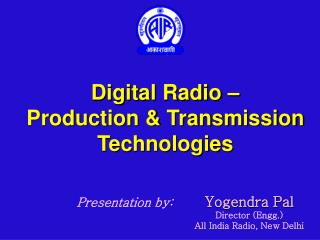 Digital Radio – Production & Transmission Technologies