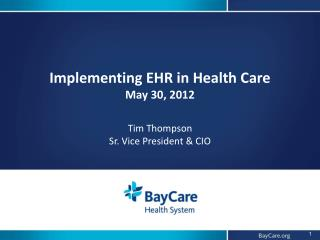 Implementing EHR in Health Care May 30, 2012