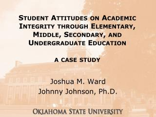 Student Attitudes on Academic Integrity through Elementary, Middle, Secondary, and Undergraduate Education a case study