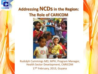 Addressing  NCDs  in the Region: The Role of CARICOM
