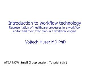 Introduction to workflow technology  Representation of healthcare processes in a workflow editor and their execution in