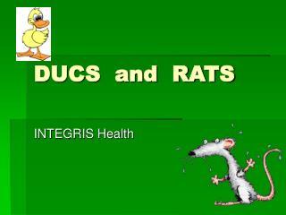 DUCS  and  RATS