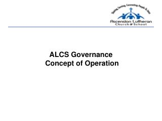 ALCS Governance  Concept of Operation