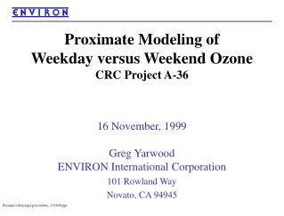 Proximate Modeling of  Weekday versus Weekend Ozone CRC Project A-36