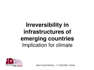 Irreversibility in infrastructures of emerging countries Implication for climate