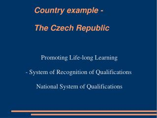 Country example -  The Czech Republic