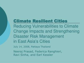 Climate Resilient Cities Reducing Vulnerabilities to Climate Change Impacts and Strengthening Disaster Risk Management