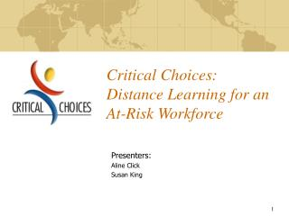 Critical Choices: Distance Learning for an At-Risk Workforce