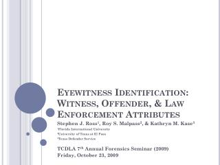 Eyewitness Identification: Witness, Offender, & Law Enforcement Attributes