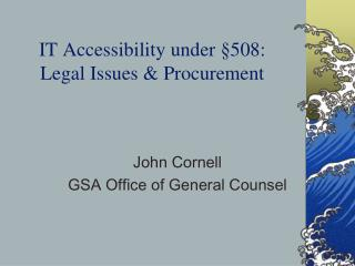 IT Accessibility under  §508: Legal  Issues & Procurement