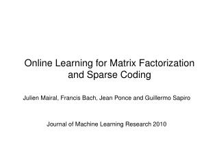 Online Learning for Matrix Factorization and Sparse Coding