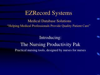 Introducing: The Nursing Productivity Pak Practical nursing tools, designed by nurses for nurses