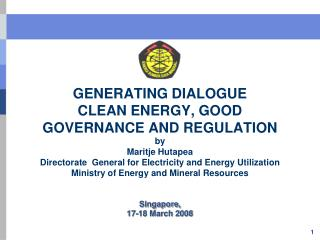 GENERATING DIALOGUE CLEAN ENERGY, GOOD GOVERNANCE AND REGULATION