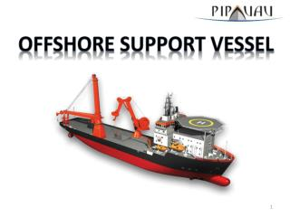 OFFSHORE SUPPORT VESSEL