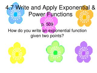 4.7 Write and Apply Exponential & Power Functions
