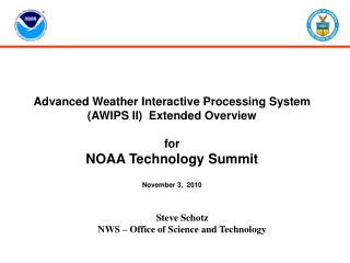 Steve Schotz NWS – Office of Science and Technology