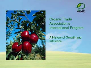 Organic Trade Association's  International Program A History of Growth and Influence