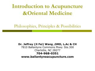 Introduction to Acupuncture &Oriental Medicine Philosophies, Principles & Possibilities