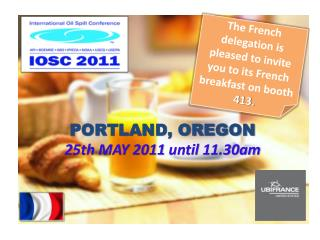 The French  delegation is pleased  to invite  you  to  its  French breakfast on  booth 413.
