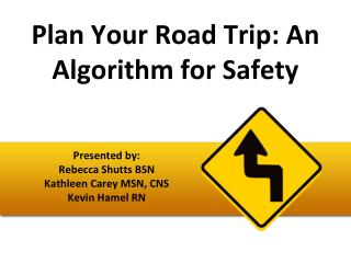 Plan Your Road Trip: An Algorithm for Safety