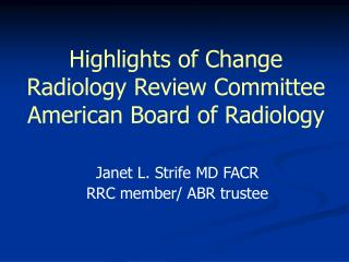 Highlights of Change Radiology Review Committee American Board of Radiology