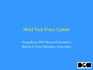 Mold Task Force Update
