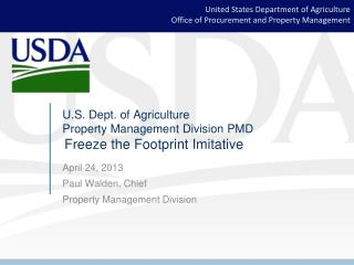 U.S. Dept. of Agriculture Property Management Division PMD Freeze the Footprint Imitative