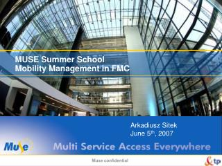 MUSE Summer School  Mobility Management in FMC