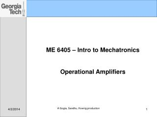 ME 6405 – Intro to Mechatronics Operational Amplifiers