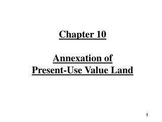 Chapter 10 Annexation of Present-Use Value Land