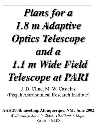 Plans for a  1.8 m Adaptive Optics Telescope  and a  1.1 m Wide Field Telescope at PARI